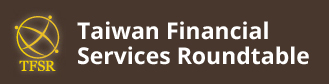 Taiwan Financial Services Roundtable(TFSR)